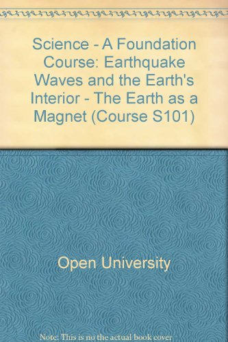 9780335080533: Science - A Foundation Course: Earthquake Waves and the Earth's Interior - The Earth as a Magnet Unit 4-5 (Course S101)