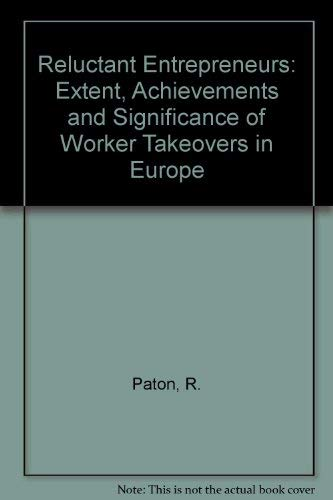 9780335092321: Reluctant Entrepreneurs: The Extent Achievements and Significance of Worker Takeovers in Europe