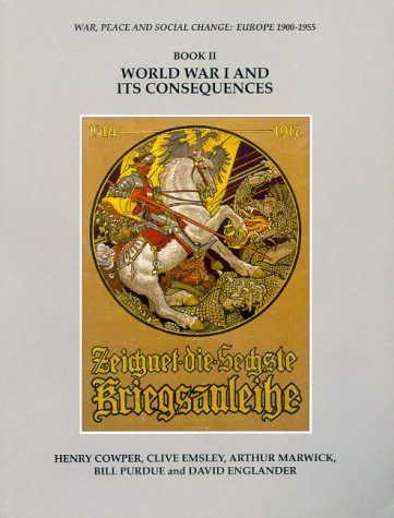 World War One and Its Consequences: Bk.2 (War, Peace & Social Change - Europe)