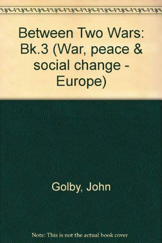 Between Two Wars: Bk.3 (War, Peace & Social Change - Europe)