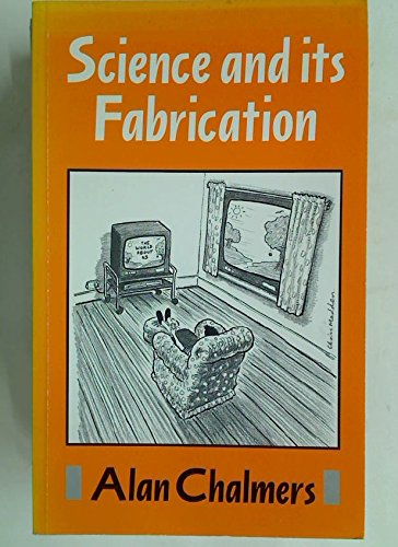 Science and Its Fabrication: Chalmers, Alan