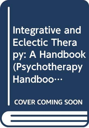 9780335093380: INTEGRA & ECLECTIC THERAPY CL (Psychotherapy Handbooks Series)