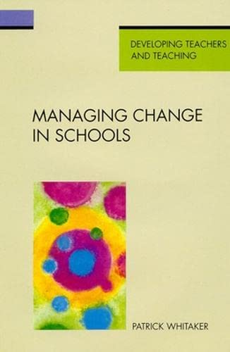 9780335093816: Managing Change in Schools (Developing Teachers and Teaching)