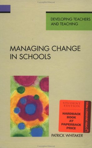 9780335093823: Managing Change in Schools (DEVELOPING TEACHERS AND TEACHING SERIES)