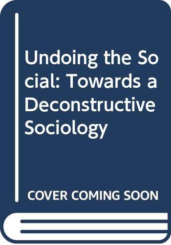 9780335093847: Undoing the Social: Towards a Deconstructive Sociology