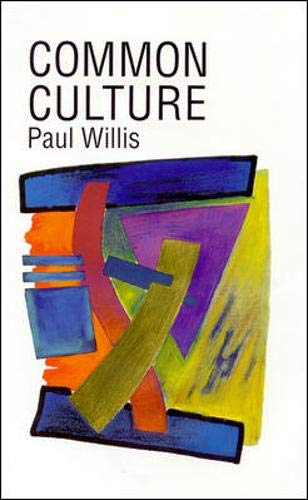9780335094318: Common Culture: Symbolic Work at Play in the Everyday Cultures of the Young