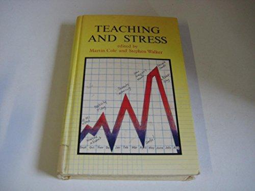 Teaching and Stress: Walker, Stephen, Cole, Martin