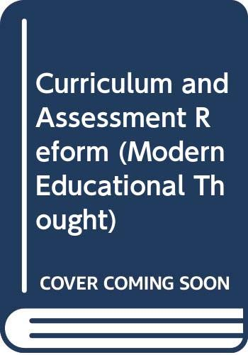 9780335095506: Curriculum & Assessment Reform (Modern Educational Thought)