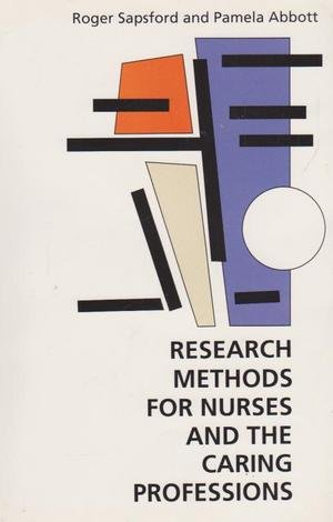 Research Methods for Nurses and the Caring: Roger Sapsford, Pamela