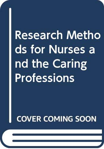 Research Methods for Nurses and the Caring: Sapsford, Roger; Abbott,