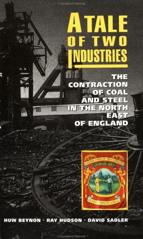 9780335096824: A Tale of Two Industries: Contraction of Coal and Steel in the North East of England