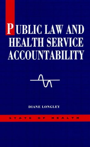 Public law and health service accountability.: Longley, Diane.