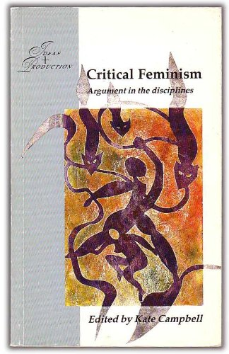 9780335097579: Critical Feminism: Argument in the Disciplines (Ideas & production)
