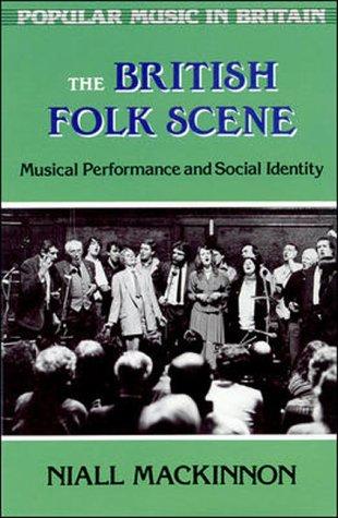 9780335097739: British Folk Scene: Musical Performance and Social Identity (Popular Music in Britain)