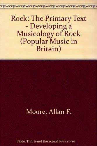 9780335097876: Rock: The Primary Text - Developing a Musicology of Rock (Popular Music in Britain)