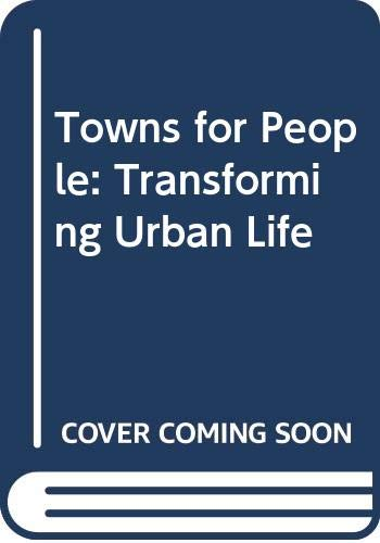 9780335099658: Towns for People: Transforming Urban Life