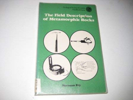 9780335100378: The Field Description of Metamorphic Rocks (Geological Society handbooks)