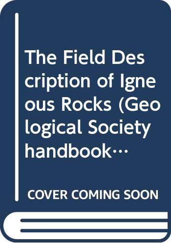9780335100408: The Field Description of Igneous Rocks (Geological Society Handbooks)