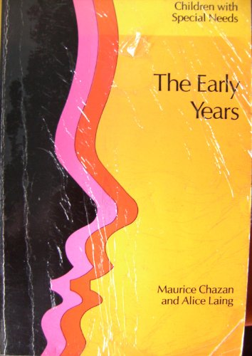 The Early Years: Chazan, Maurice; Laing, Alice F.