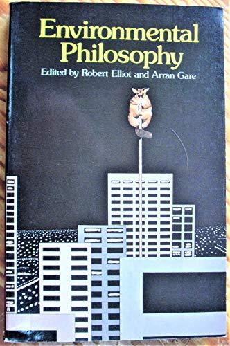 Environmental Philosophy: Elliot Robert and Gare Arran (editors)