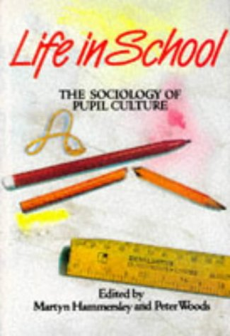 9780335104192: Life in School: Sociology of Pupil Culture