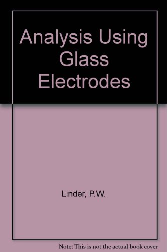 Analysis Using Glass Electrodes: Linder, P.W., etc.