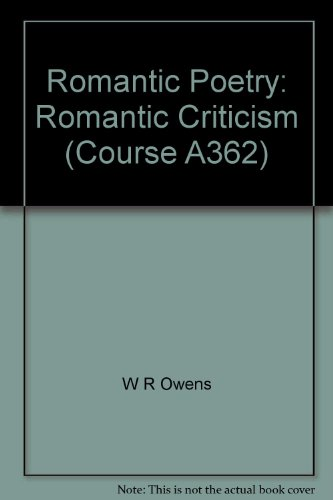 Romantic Poetry: Romantic Criticism (Course A362) (033511234X) by [???]