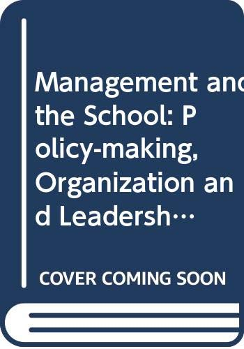 Management and the School, Block 4: Policy-Making, organization and Leadership in Schools: Open ...