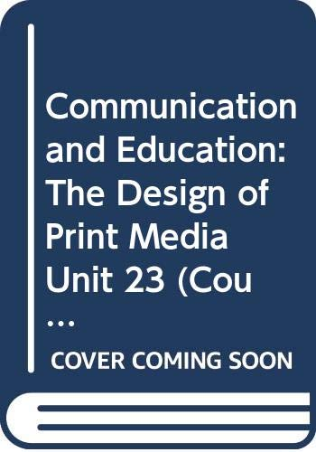 9780335133628: Communication and Education: The Design of Print Media Unit 23 (Course EH207)