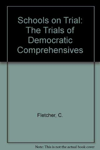 Schools on Trial: The Trials of Democratic Comprehensives (0335150225) by Fletcher, Colin; Caron, Maxine; Williams, Wyn