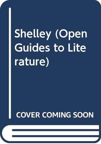 9780335150915: SHELLEY CL (Open Guides to Literature)