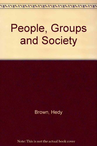 People, Groups and Society.: Brown, Hedy