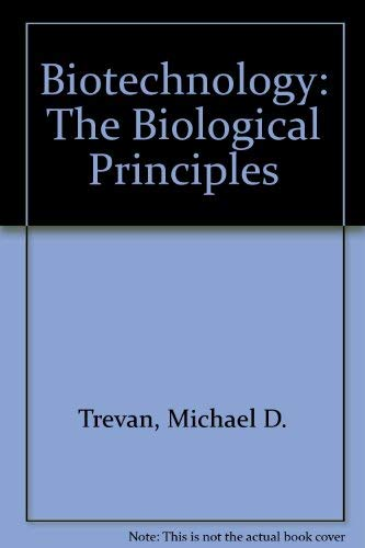 9780335151509: BIOTECHNOLOGY: THE BIOLOGICAL PRINCIPLES