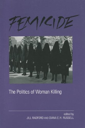 Femicide : The Politics of Woman Killing