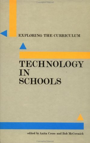 Technology in Schools (Exploring the Curriculum Series): Cross, Anita