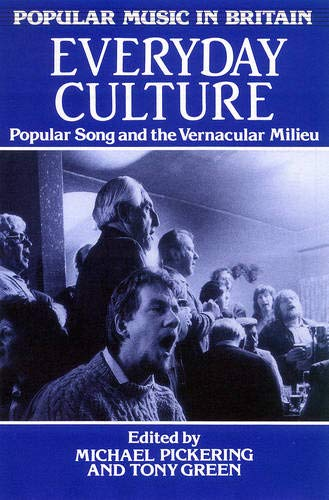 EVERYDAY CULTURE. Popular Song and the Vernacular Milieu.
