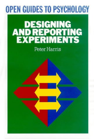 9780335153343: DESIGNING AND REPORTING EXPERIMENTS (Open Guides to Psychology)