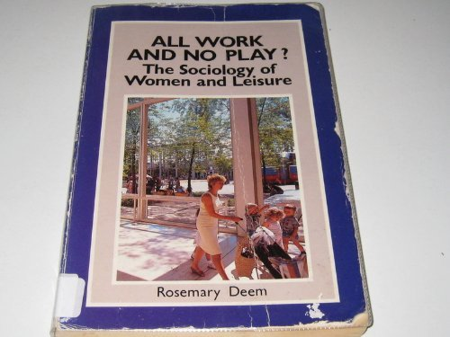 9780335153541: All Work and No Play: The Sociology of Women and Leisure