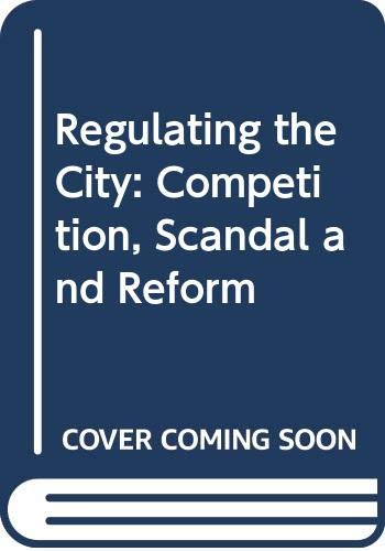 9780335153824: Regulating the City: Competition, Scandal and Reform