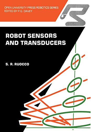 Robot Sensors And Transducers: Ruocco, S. R.