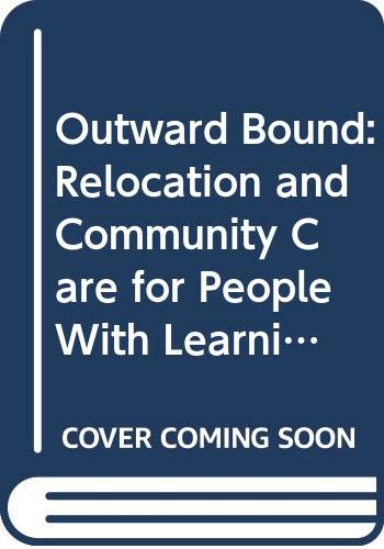 9780335154302: Outward Bound: Relocation and Community Care for People with Learning Difficulties
