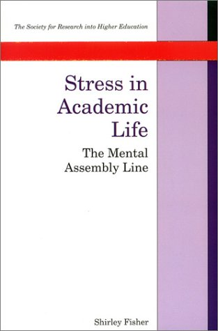 9780335157204: Stress in Academic Life: The Mental Assembly Line (Society for Research into Higher Education)