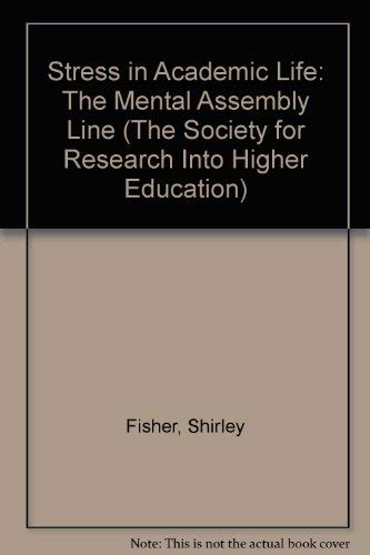 9780335157211: Stress in Academic Life: The Mental Assembly Line (Society for Research into Higher Education)