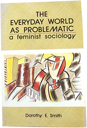 9780335158812: The Everyday World as Problematic: A Feminist Sociology