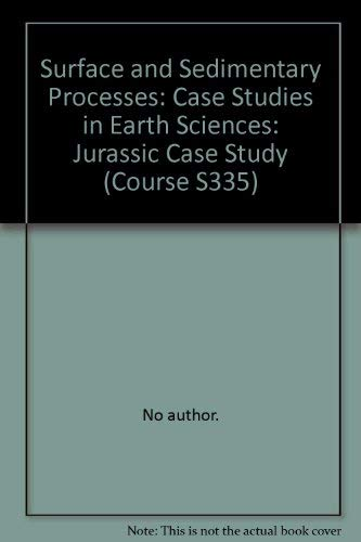 9780335160136: Surface and Sedimentary Processes: Jurassic Case Study: Case Studies in Earth Sciences (Course S335)
