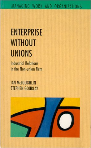 Enterprise without Unions: Industrial Relations in the: McLoughlin, Ian &