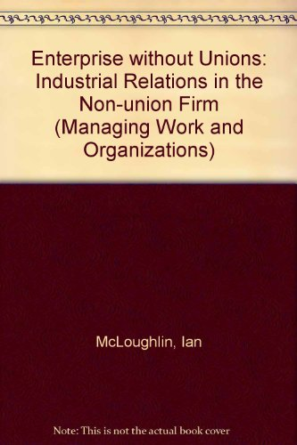 ENTERPRISE WITHOUT UNIONS SEE PB (Managing Work: Mcloughlin