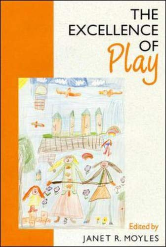 Excellence of Play: Janet R. Moyles