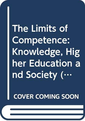 9780335190706: Limits of Competence: Knowledge, Higher Education and Society (Society for Research into Higher Education)