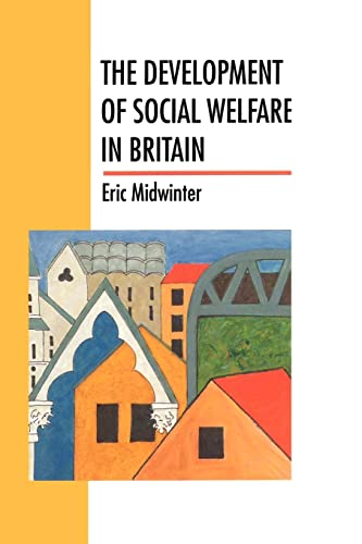9780335191048: The Development Of Social Welfare In Britain (Higher Education Policy Series; 25)